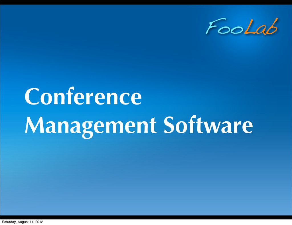 FooLab Conference Management Software Saturday,...