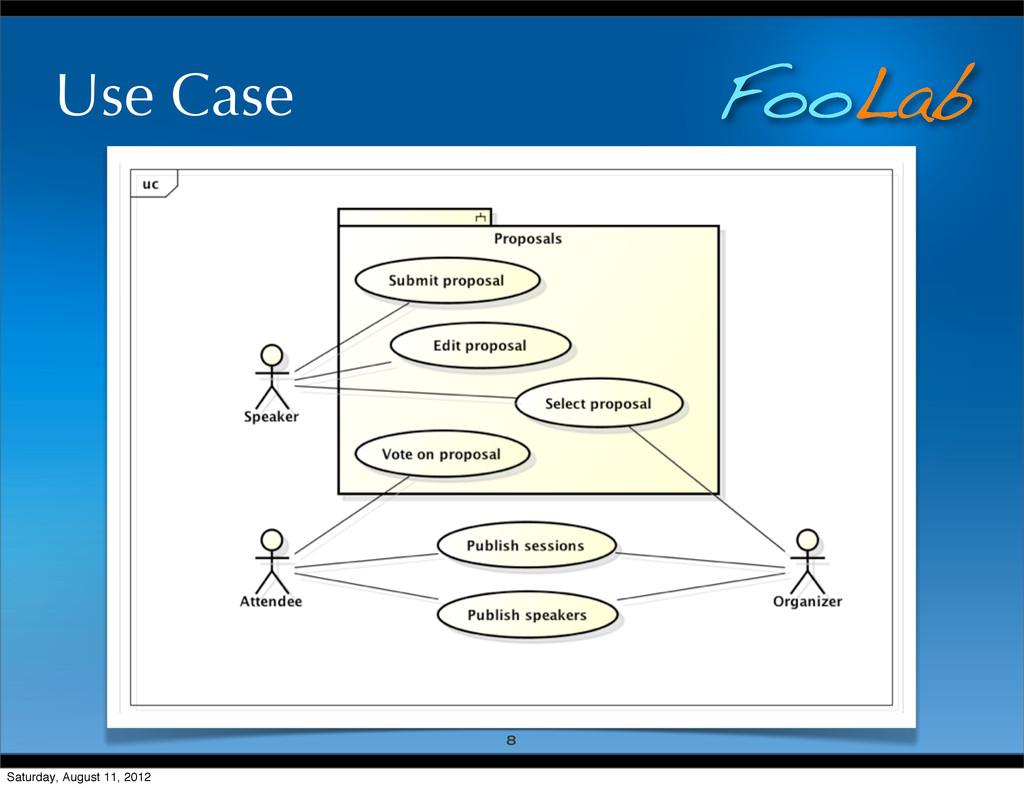 FooLab Use Case 8 Saturday, August 11, 2012
