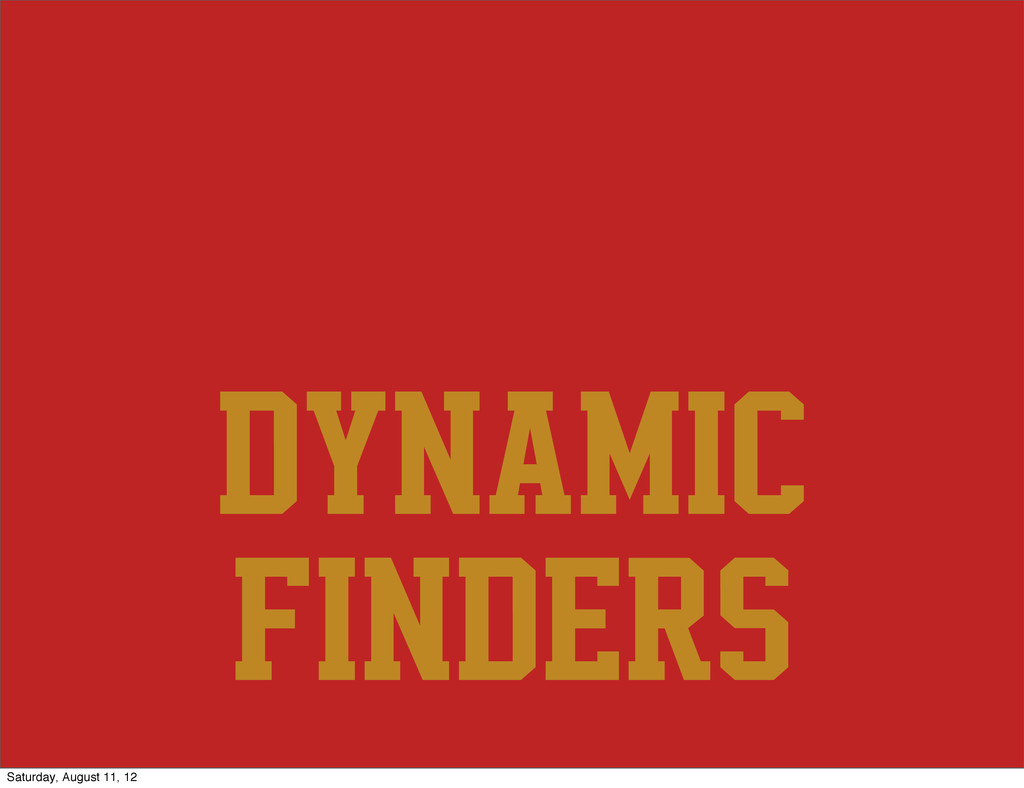 dynamic finders Saturday, August 11, 12