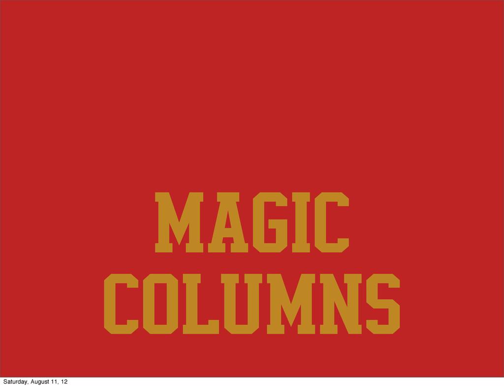 magic columns Saturday, August 11, 12