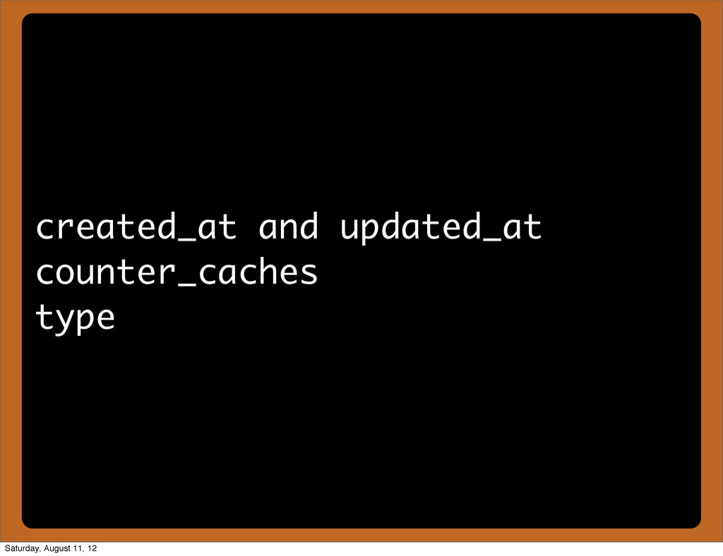 created_at and updated_at counter_caches type S...