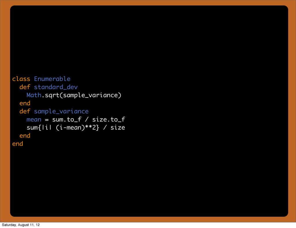 class Enumerable def standard_dev Math.sqrt(sam...