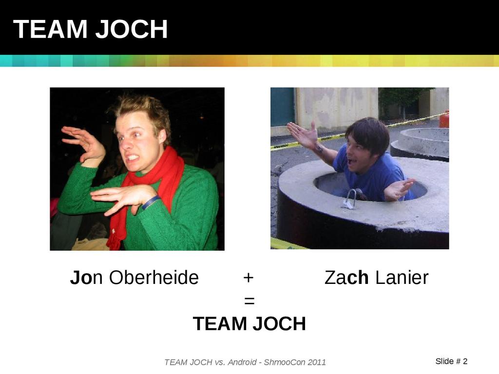 Slide # 2 TEAM JOCH vs. Android - ShmooCon 2011...