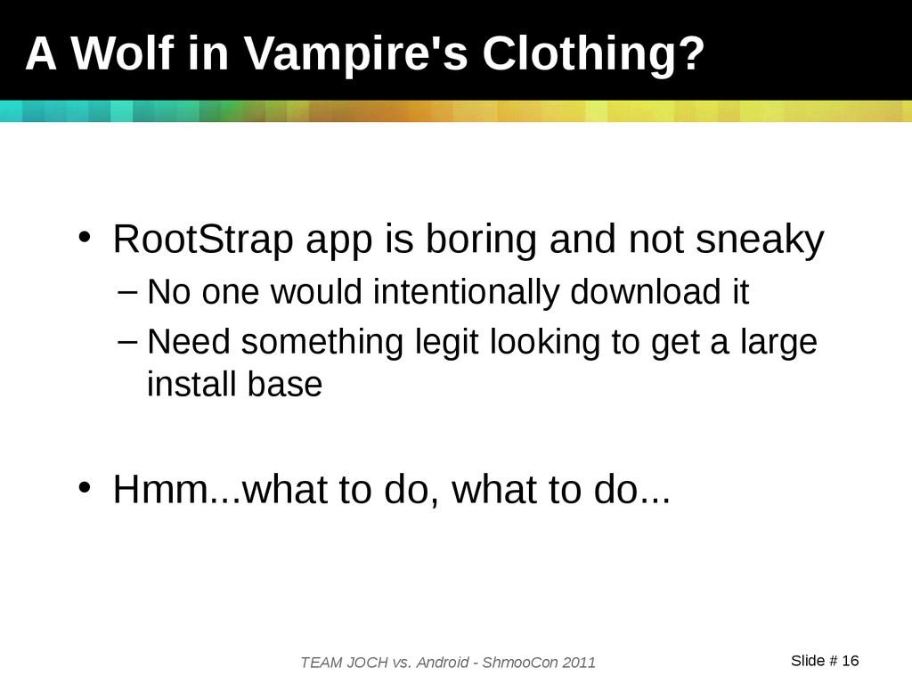 Slide # 16 TEAM JOCH vs. Android - ShmooCon 201...