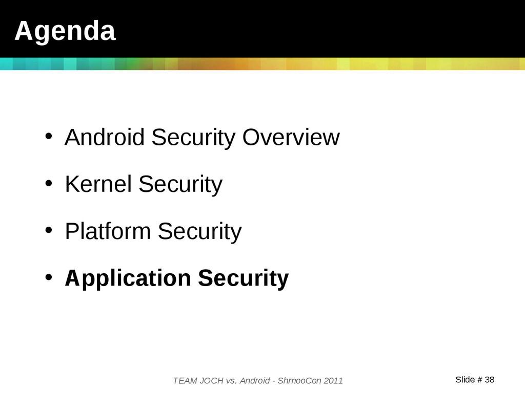 Slide # 38 TEAM JOCH vs. Android - ShmooCon 201...