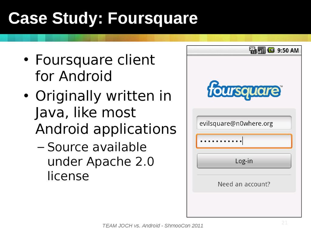 TEAM JOCH vs. Android - ShmooCon 2011 21 • Four...