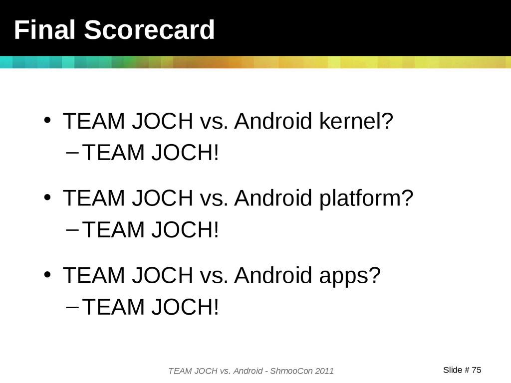 Slide # 75 TEAM JOCH vs. Android - ShmooCon 201...