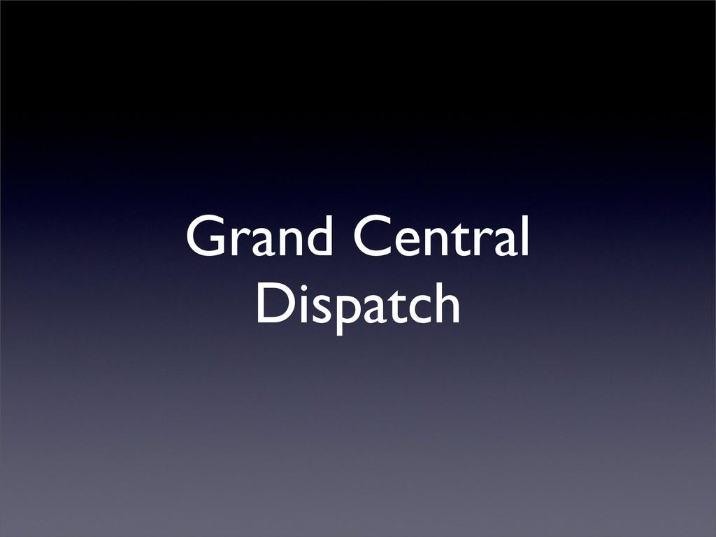 Grand Central Dispatch