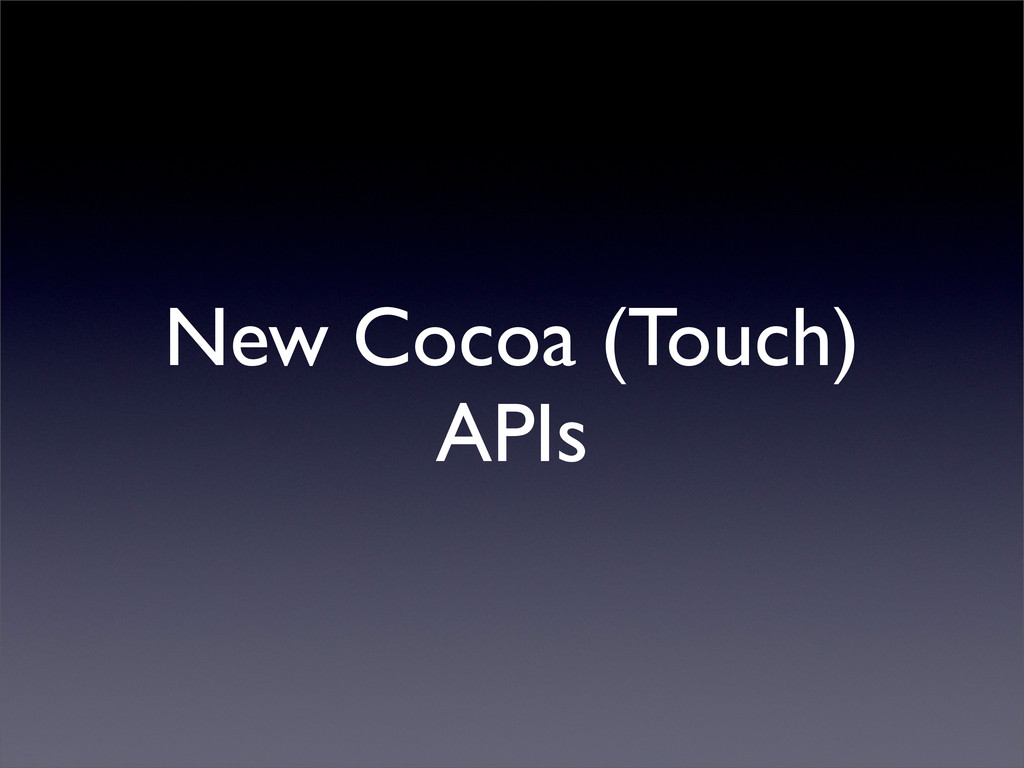 New Cocoa (Touch) APIs