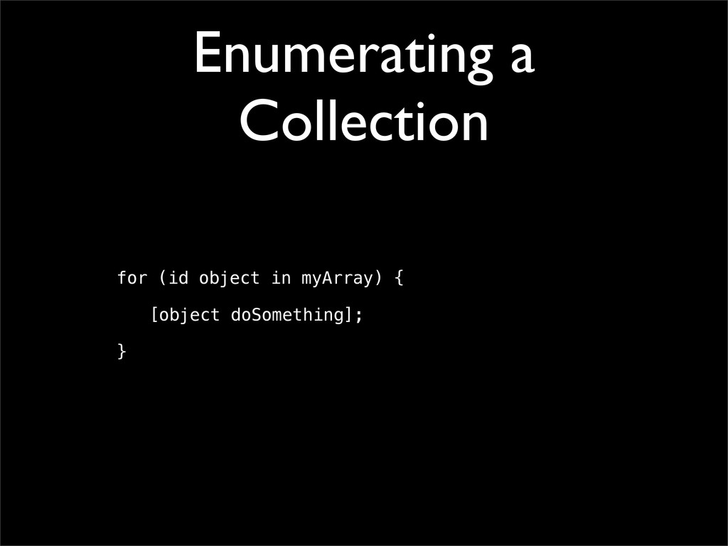 Enumerating a Collection for (id object in myAr...