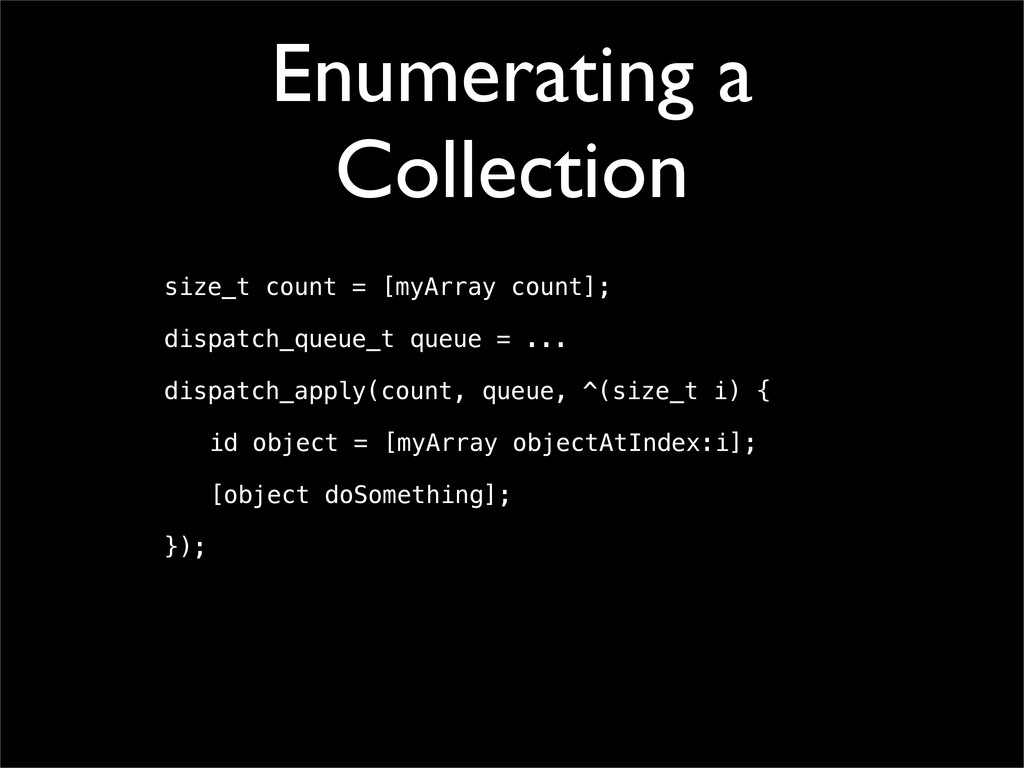 Enumerating a Collection size_t count = [myArra...