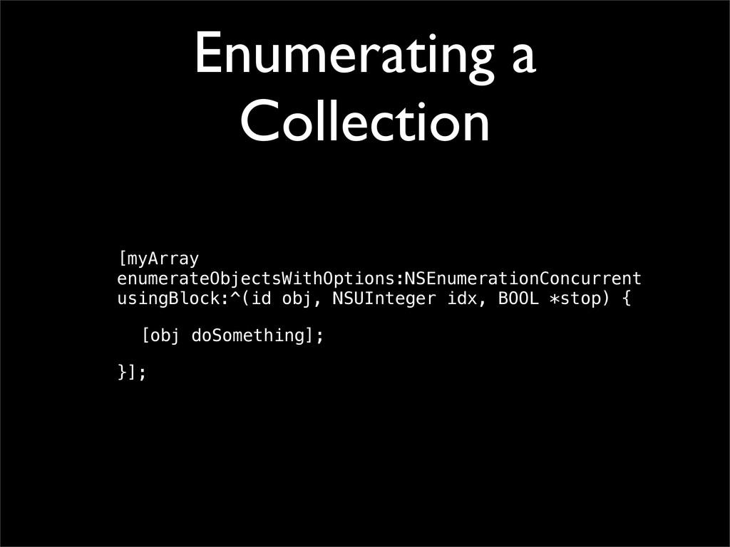 Enumerating a Collection [myArray enumerateObje...