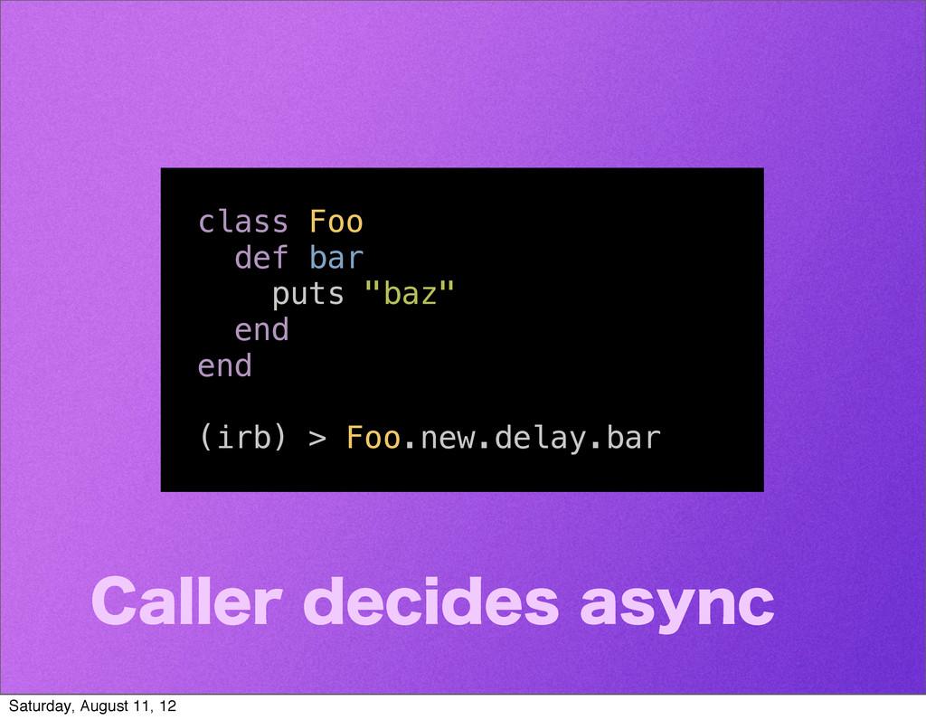 """class Foo def bar puts """"baz"""" end end (irb) > Fo..."""