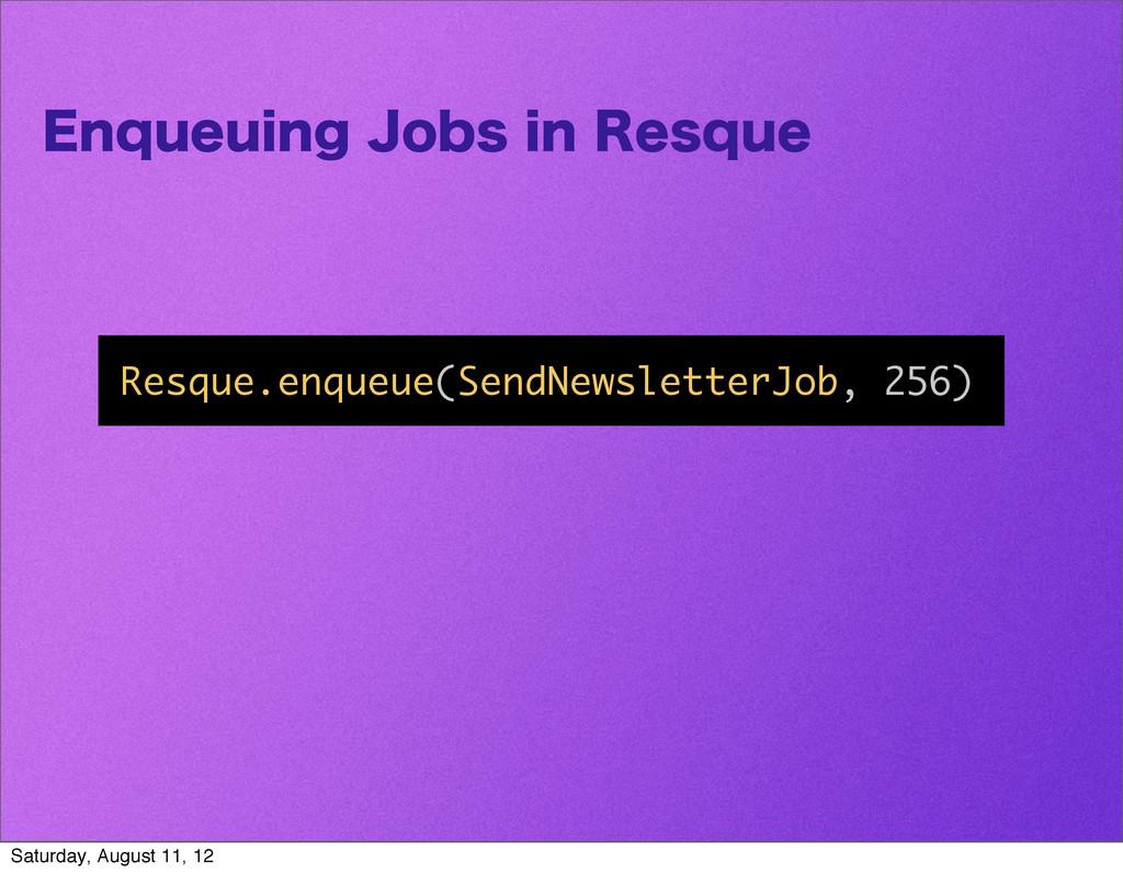 &ORVFVJOH+PCTJO3FTRVF Resque.enqueue(SendNew...