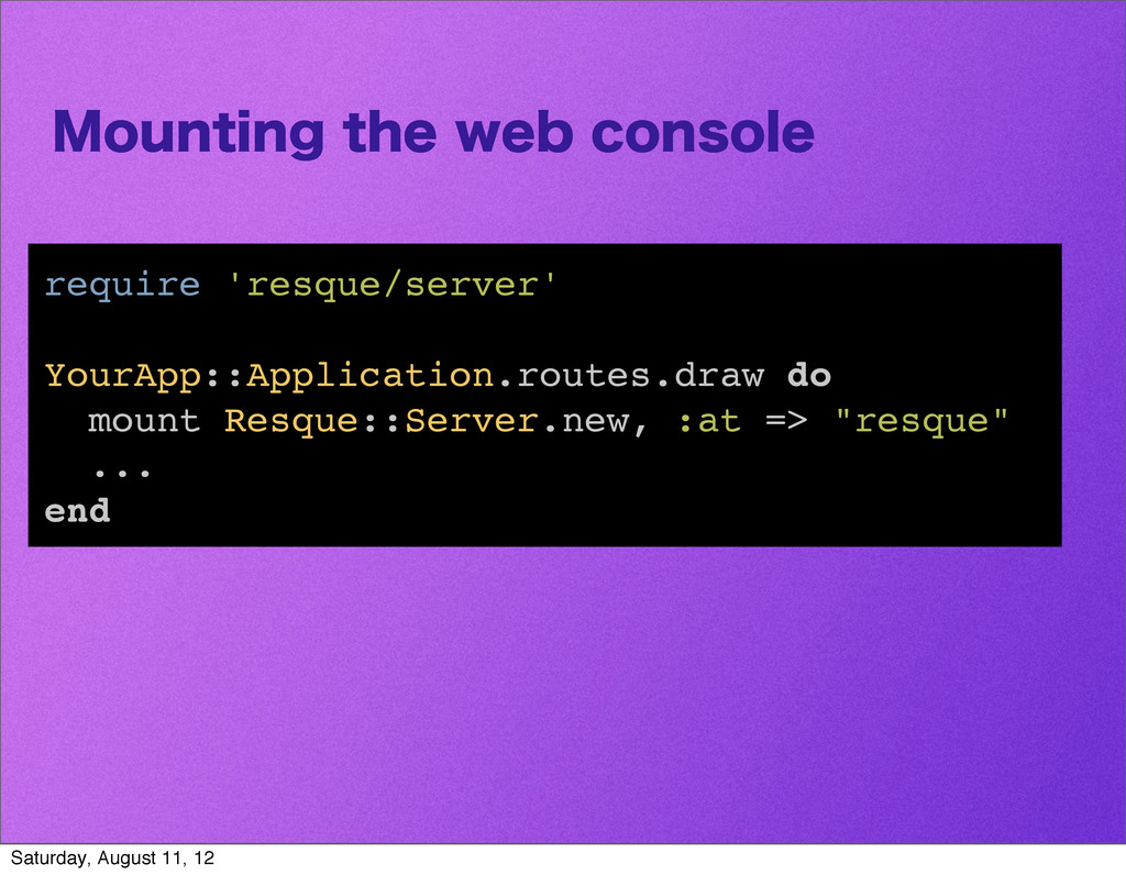 .PVOUJOHUIFXFCDPOTPMF require 'resque/server...