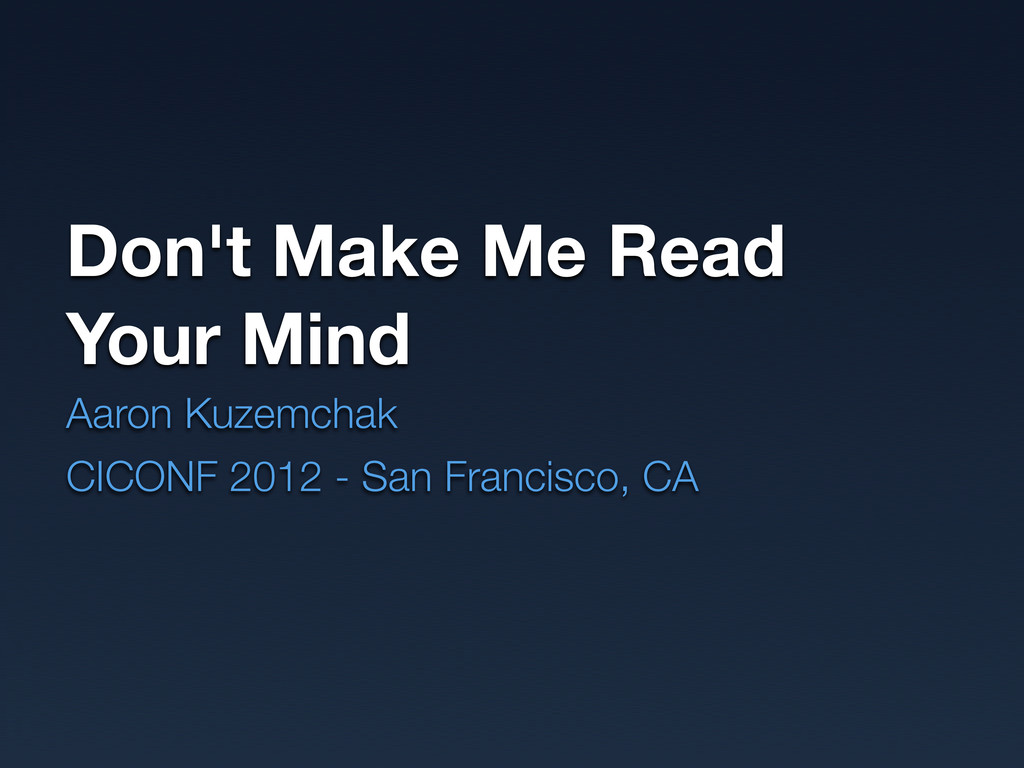 Don't Make Me Read Your Mind Aaron Kuzemchak CI...