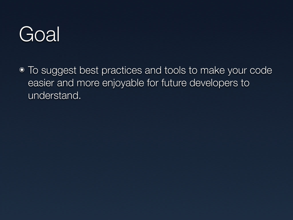 Goal ๏ To suggest best practices and tools to m...