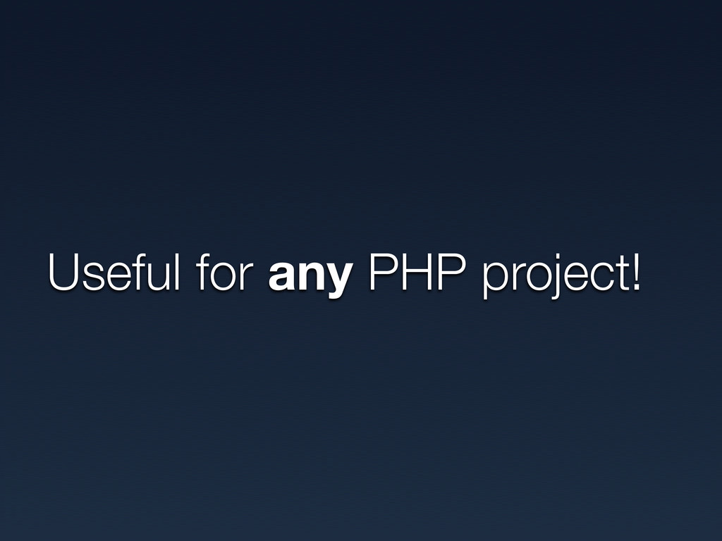 Useful for any PHP project!