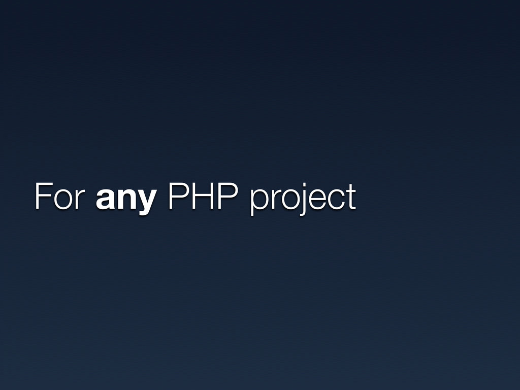 For any PHP project