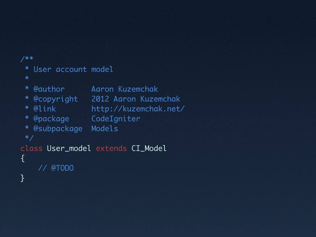 /** * User account model * * @author Aaron Kuze...