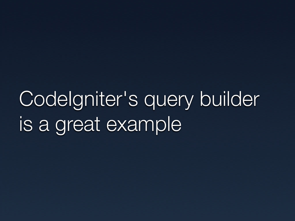 CodeIgniter's query builder is a great example