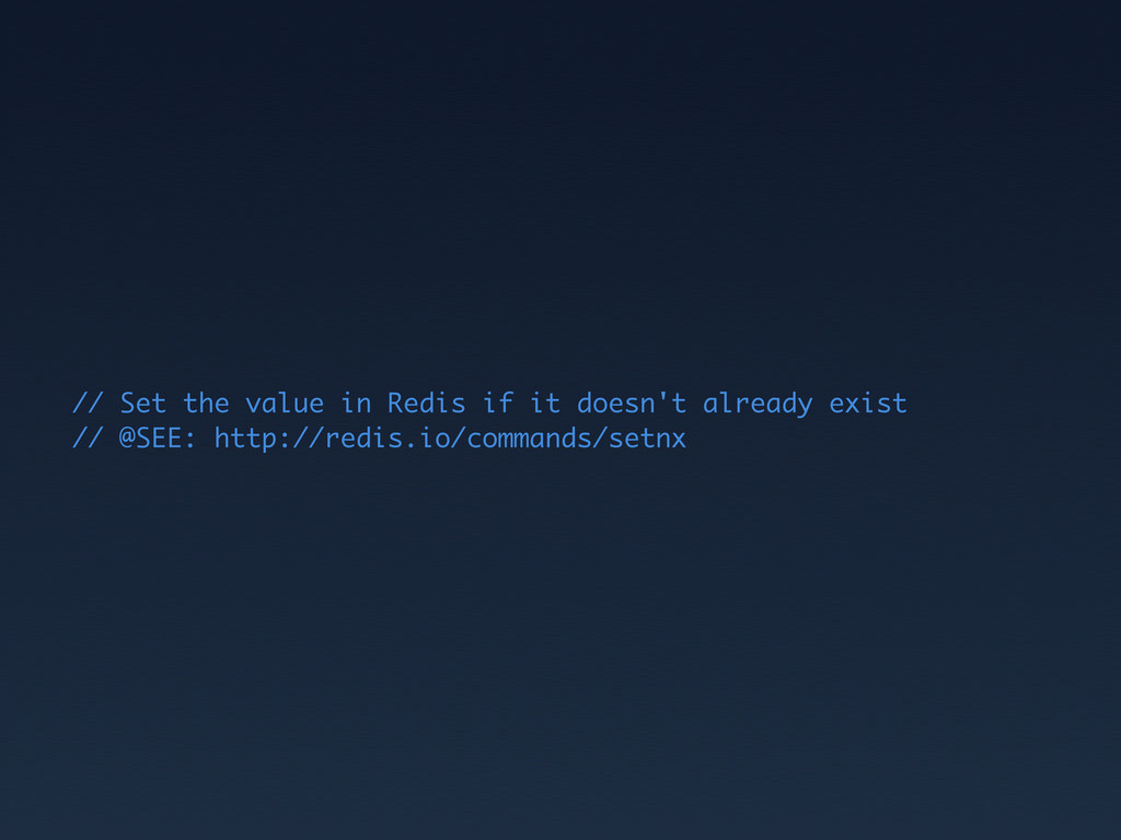 // Set the value in Redis if it doesn't already...