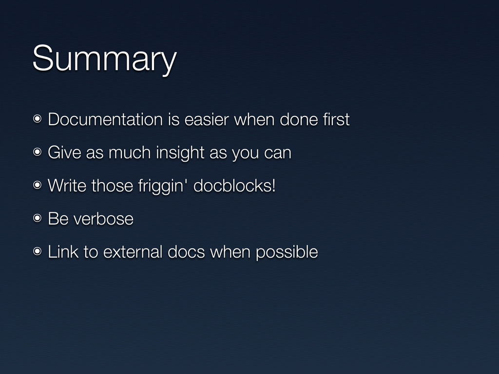 Summary ๏ Documentation is easier when done firs...