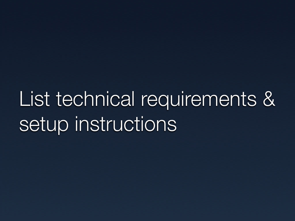 List technical requirements & setup instructions
