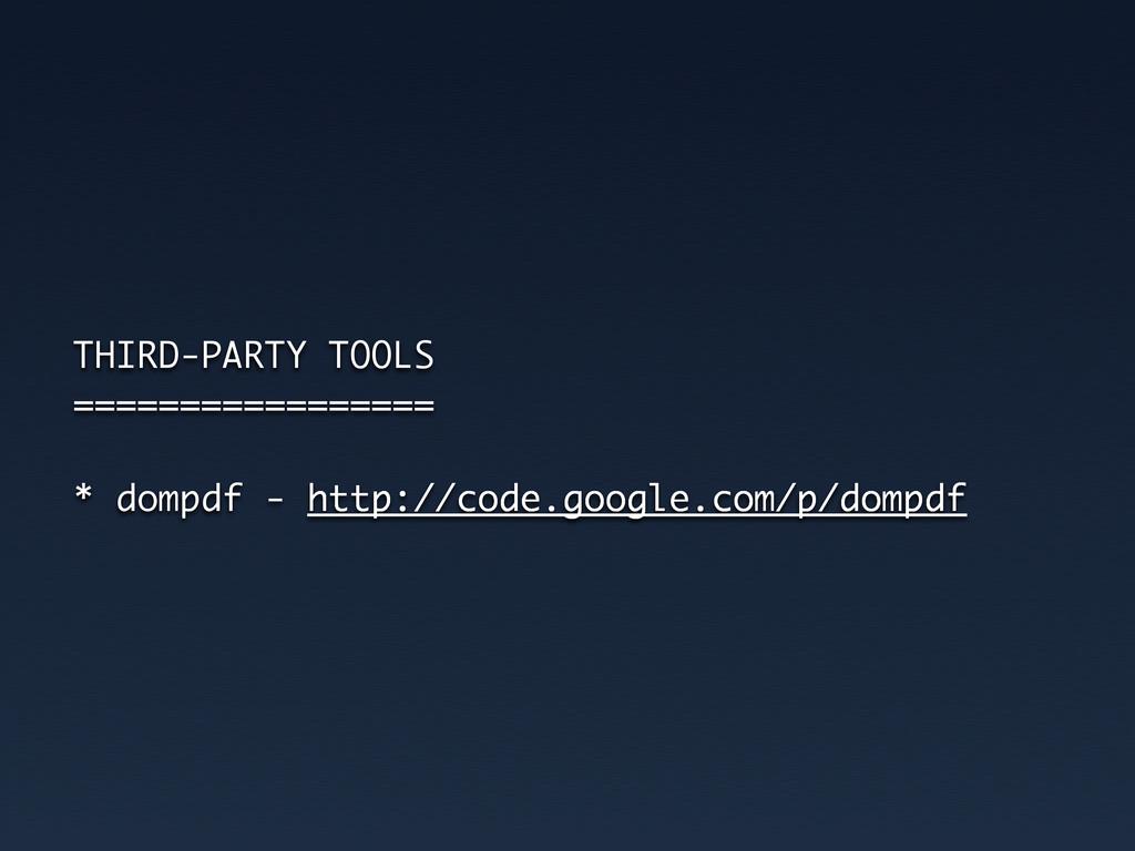THIRD-PARTY TOOLS ================= * dompdf - ...