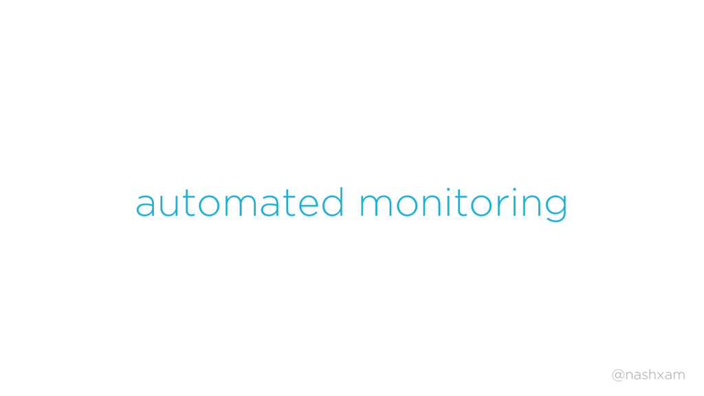 @nashxam automated monitoring