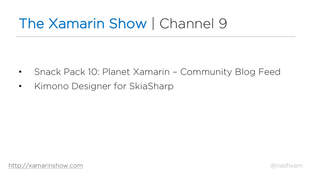 @nashxam The Xamarin Show | Channel 9 • Snack P...