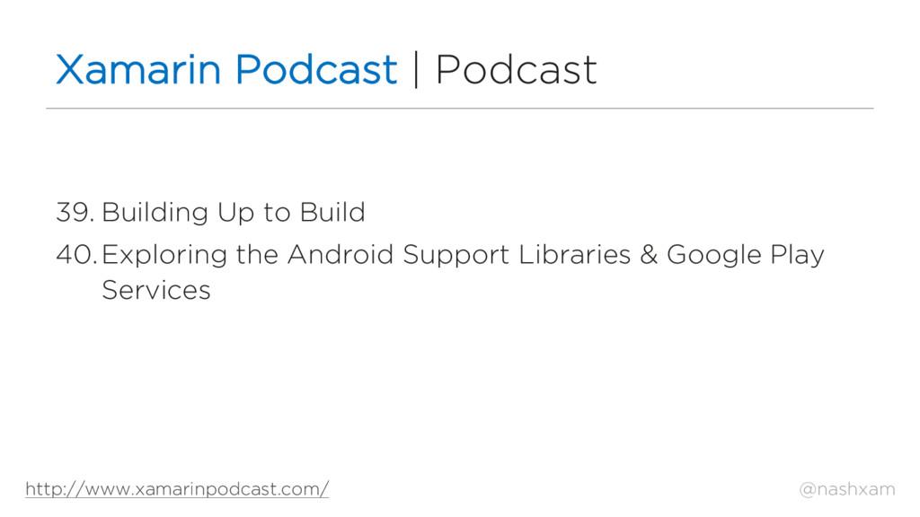 @nashxam Xamarin Podcast | Podcast 39. Building...