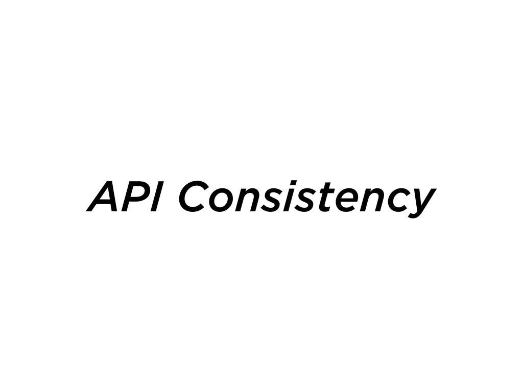 API Consistency