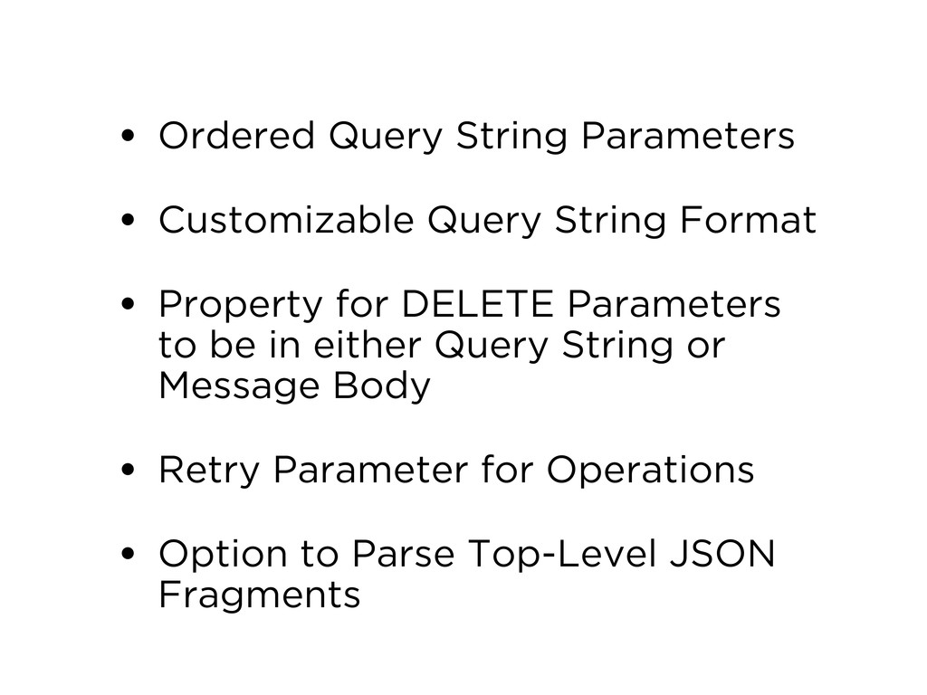 • Ordered Query String Parameters • Customizabl...