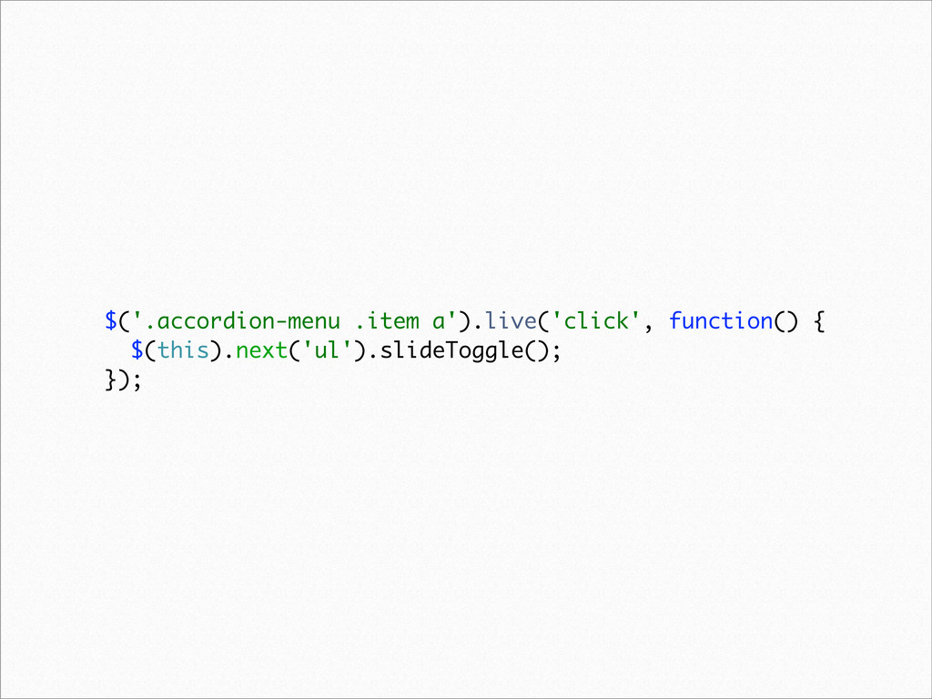 $('.accordion-menu .item a').live('click', func...