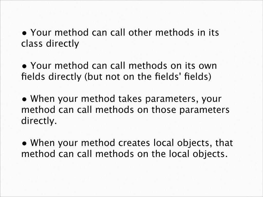 • Your method can call other methods in its cla...