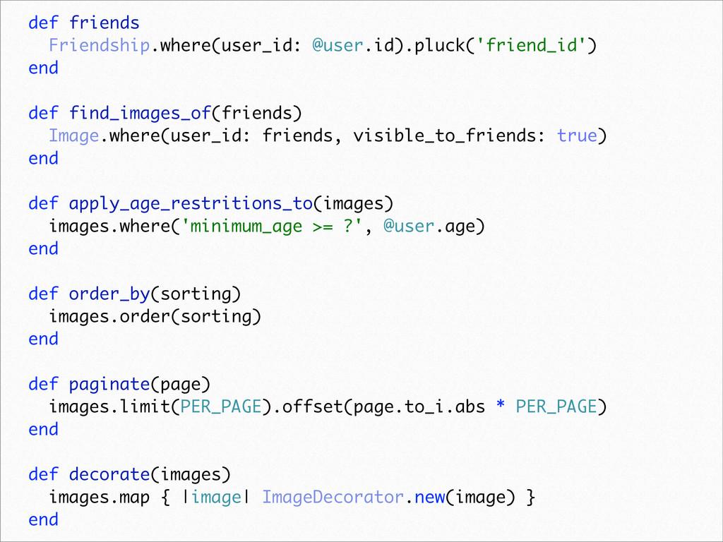 def friends Friendship.where(user_id: @user.id)...
