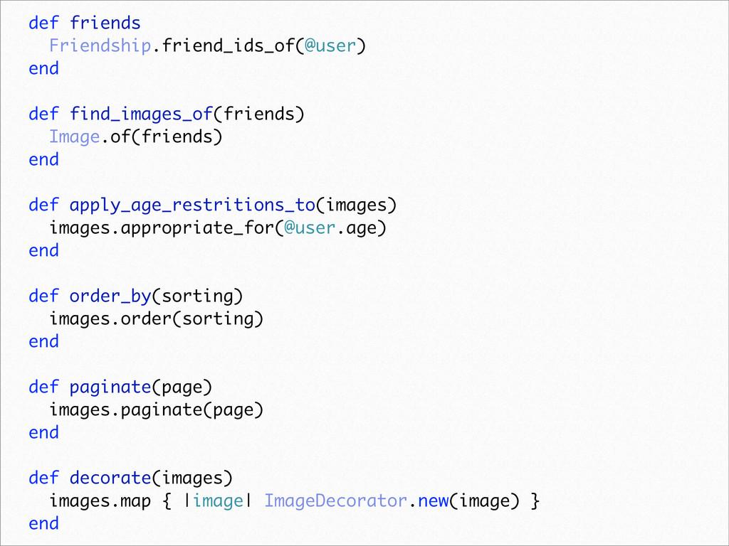 def friends Friendship.friend_ids_of(@user) end...
