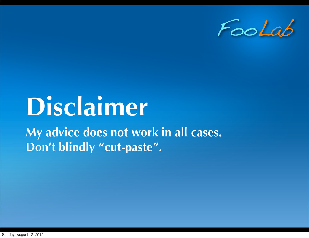 FooLab Disclaimer My advice does not work in al...
