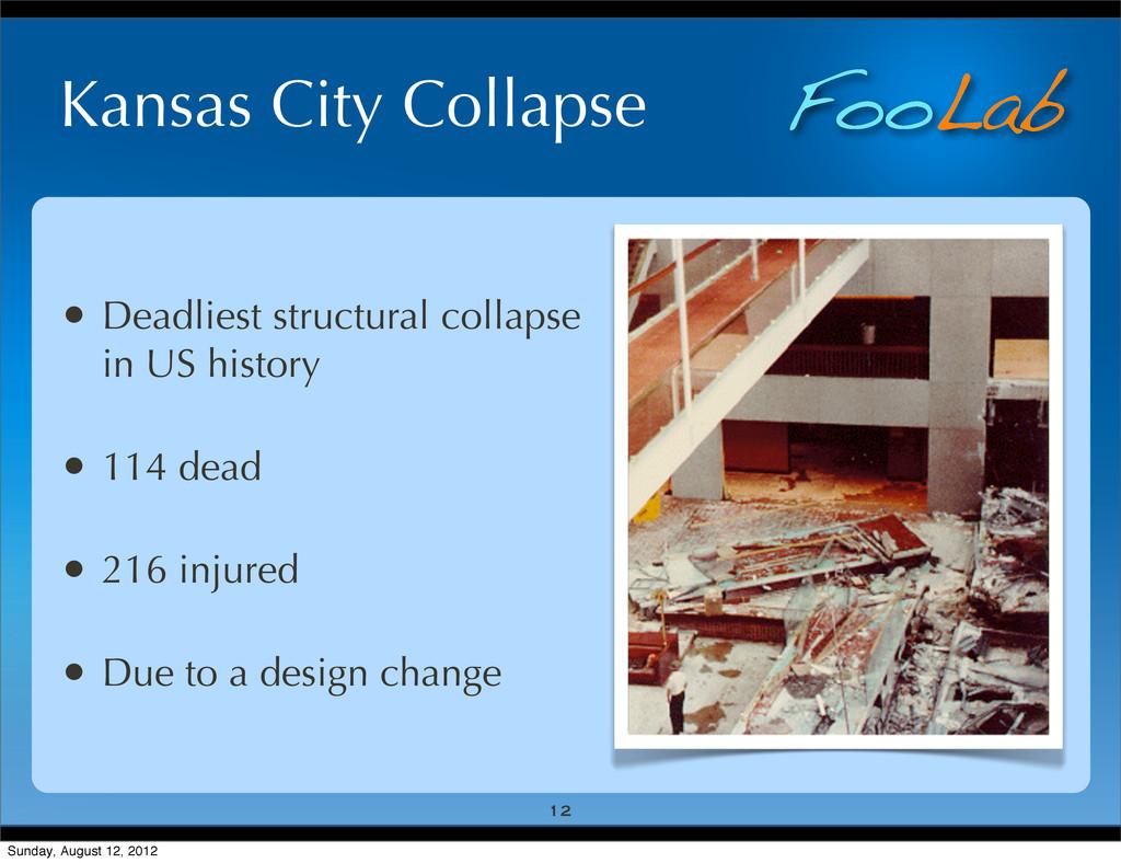 FooLab Kansas City Collapse 12 • Deadliest stru...