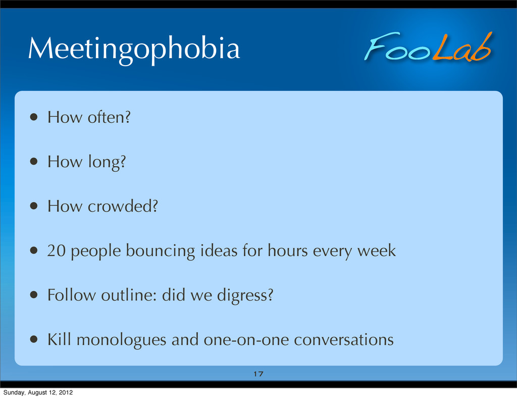 FooLab Meetingophobia • How often? • How long? ...
