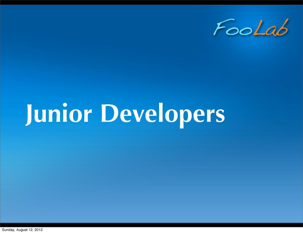 FooLab Junior Developers Sunday, August 12, 2012