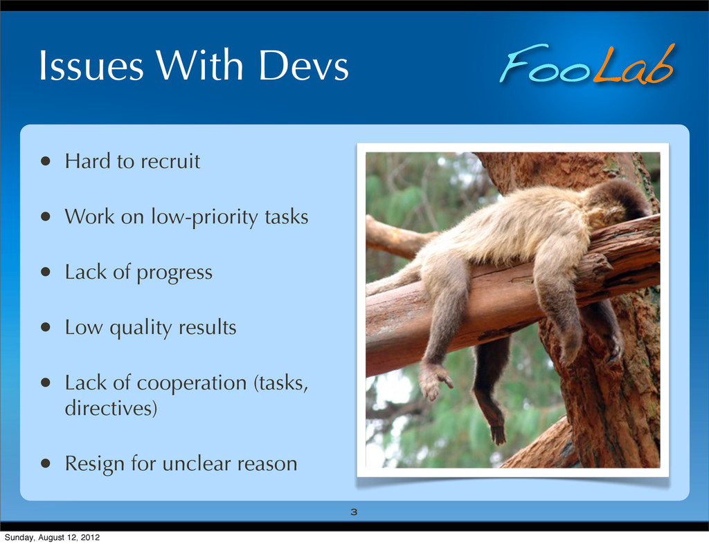 FooLab Issues With Devs • Hard to recruit • Wor...