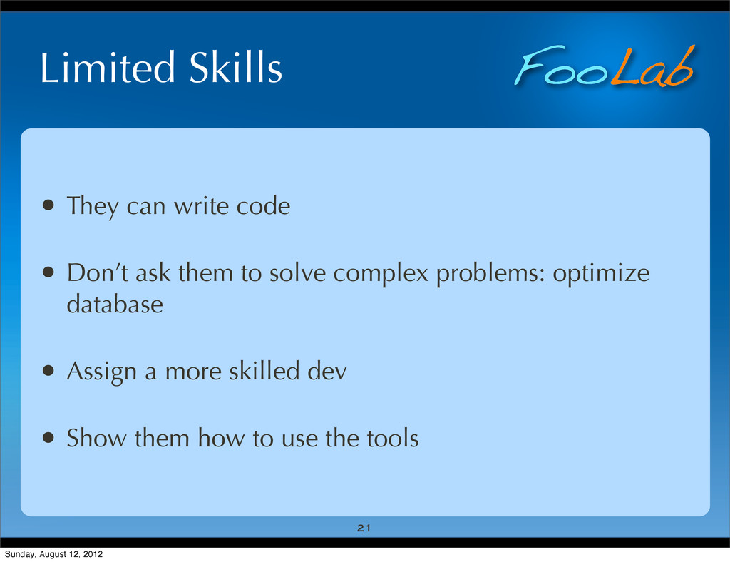 FooLab Limited Skills • They can write code • D...