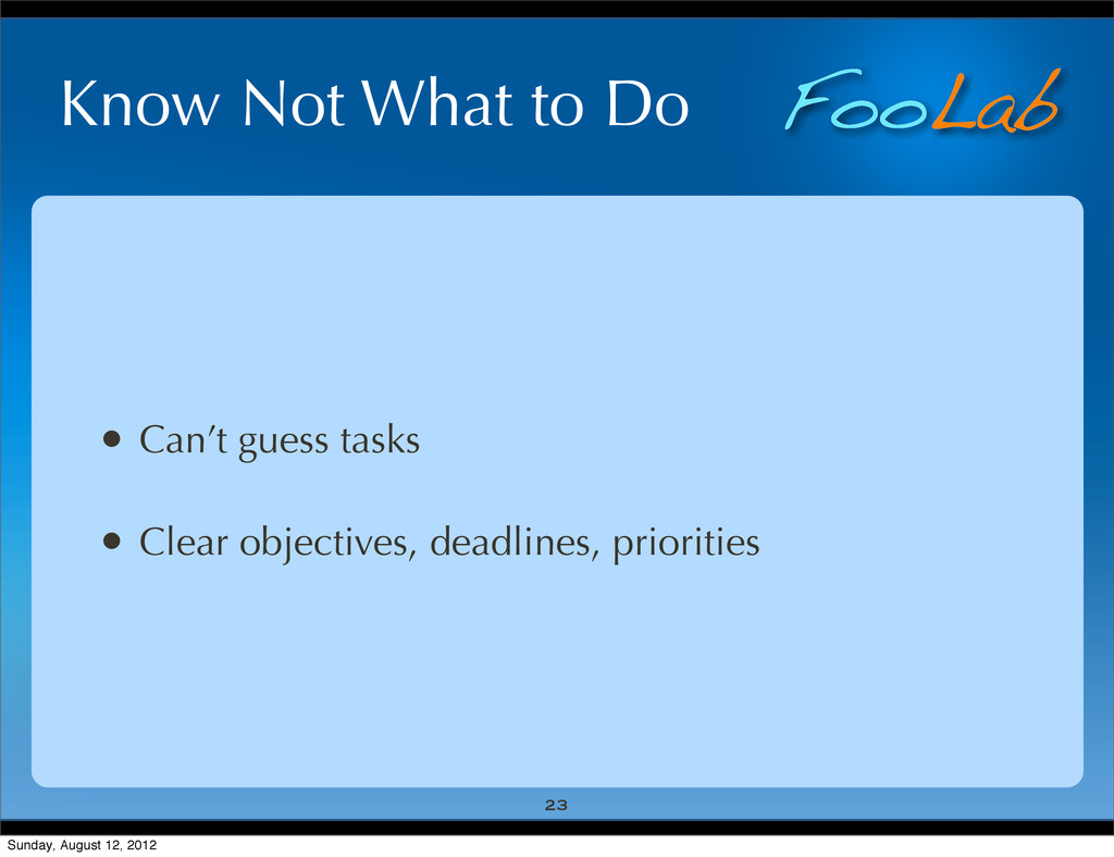 FooLab Know Not What to Do • Can't guess tasks ...