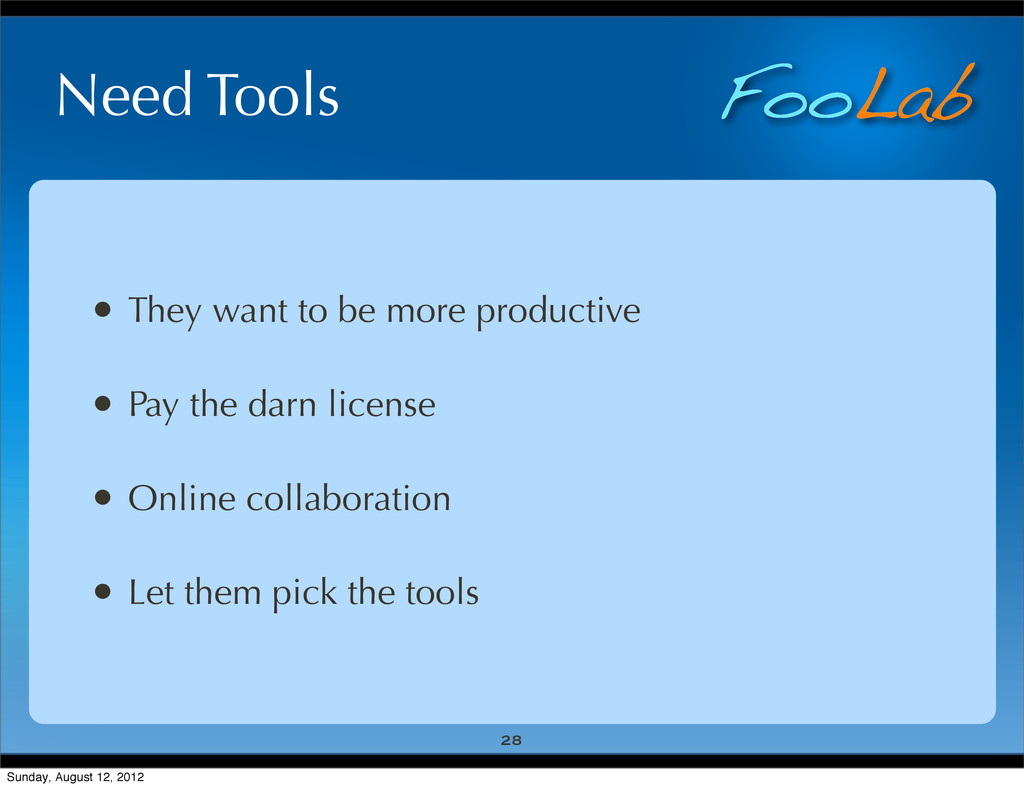 FooLab Need Tools • They want to be more produc...