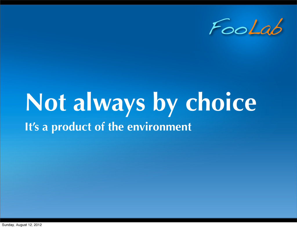FooLab Not always by choice It's a product of t...
