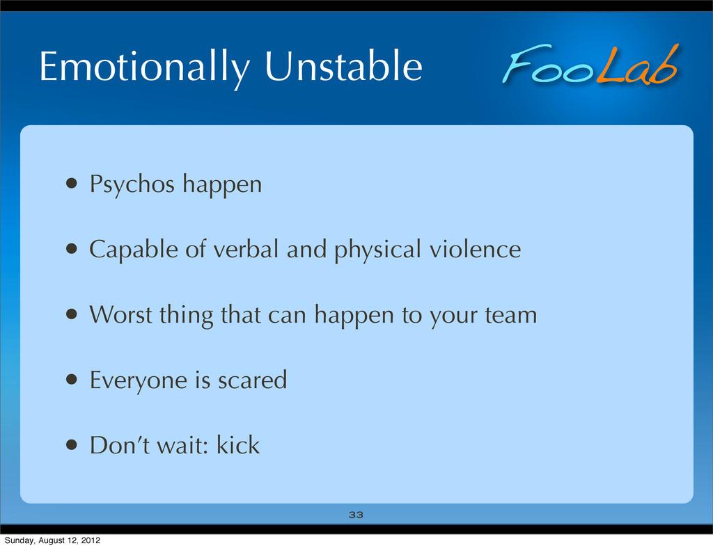 FooLab Emotionally Unstable • Psychos happen • ...