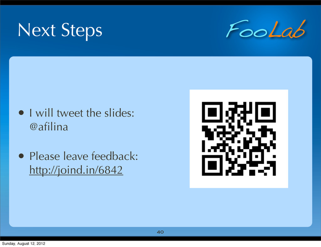 FooLab Next Steps • I will tweet the slides: @a...