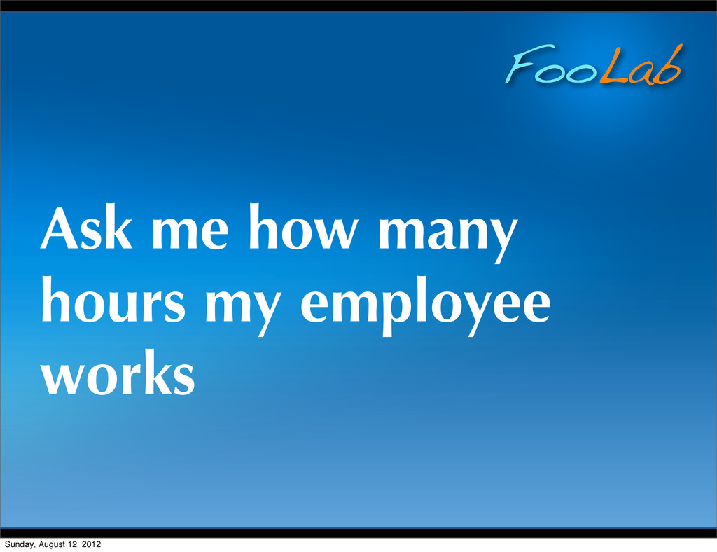 FooLab Ask me how many hours my employee works ...